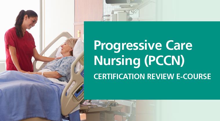 Progressive Care Nursing Certification (PCCN) Review Course