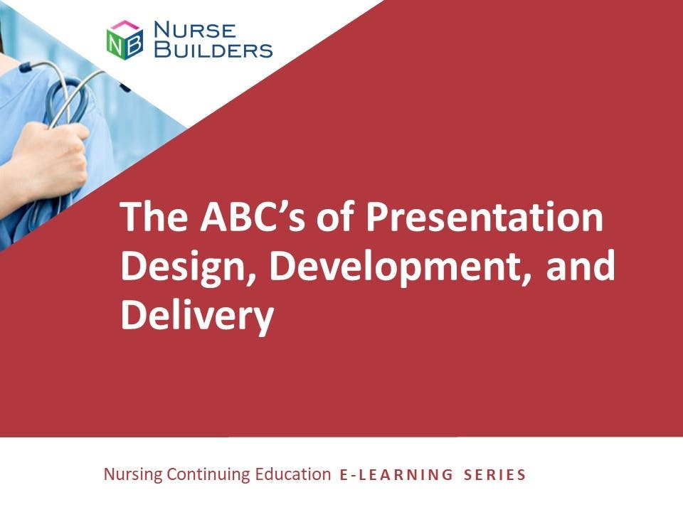 The ABC's of Presentation Design, Development, and Delivery