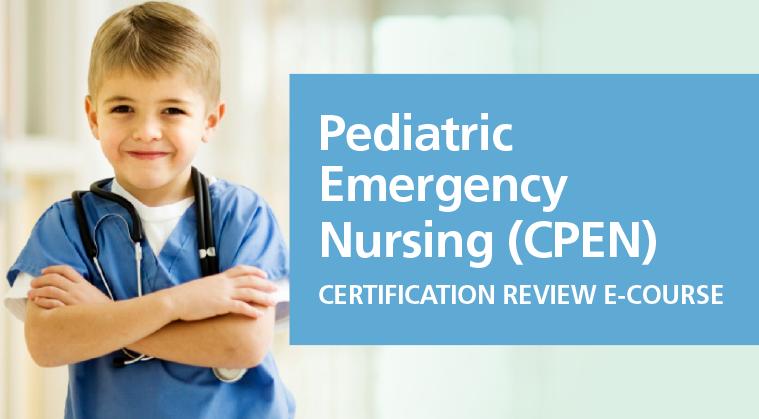 Certified Pediatric Emergency Nurse (CPEN) Review E-Course
