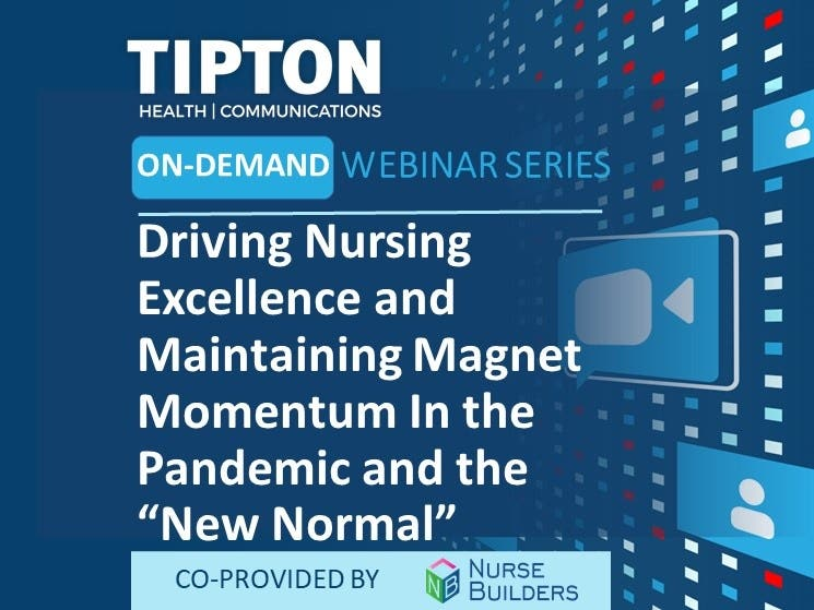 """On-Demand Webinar - Driving Nursing Excellence and Maintaining Magnet Momentum In the Pandemic and the """"New Normal"""""""