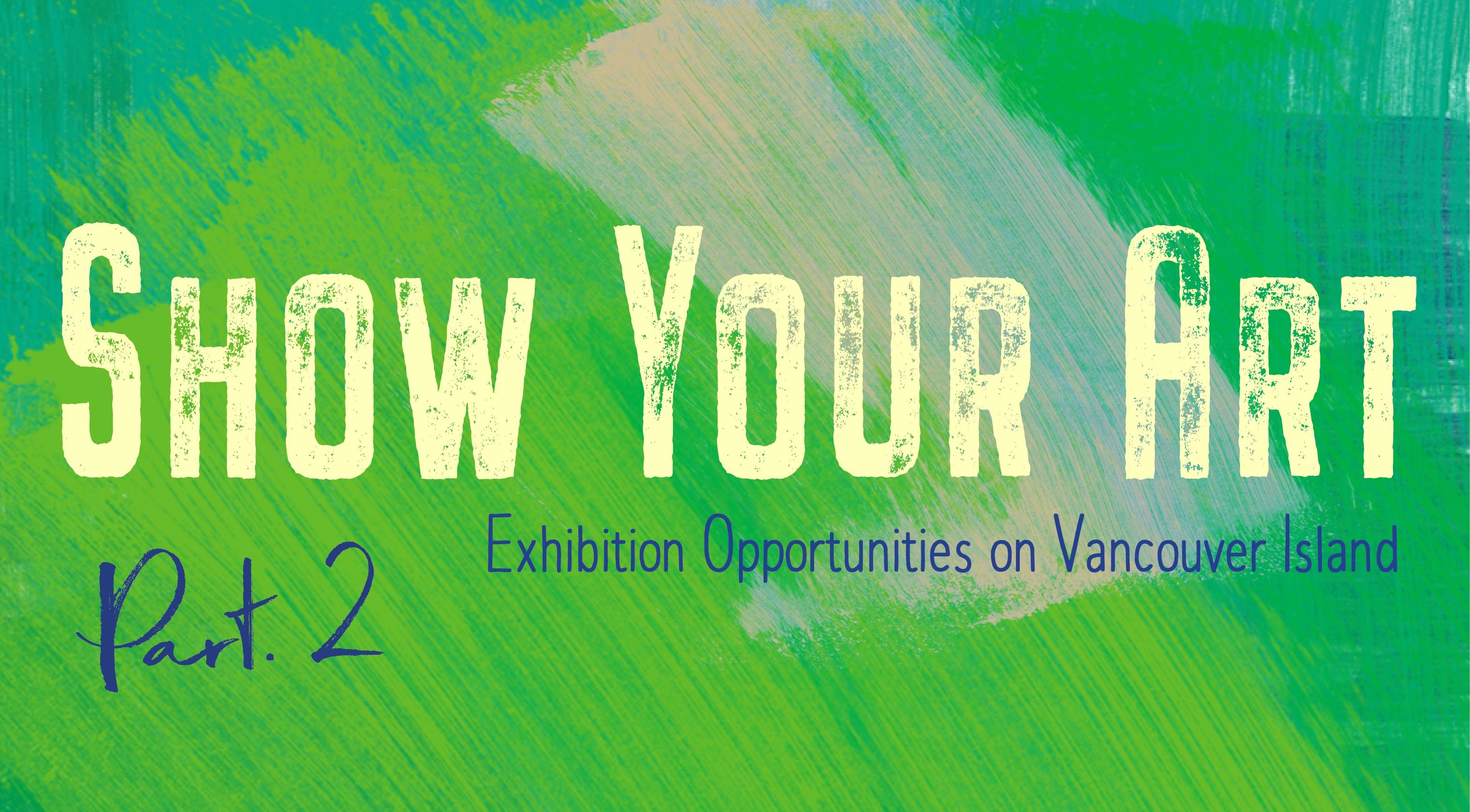 Show Your Art - Part II: Vancouver Island
