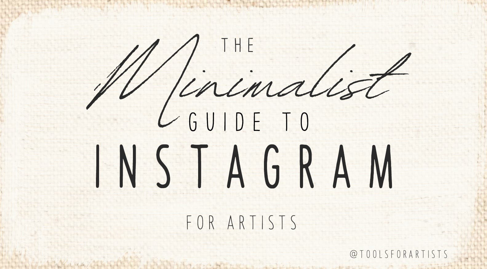The Minimalist Guide to Instagram for Artists