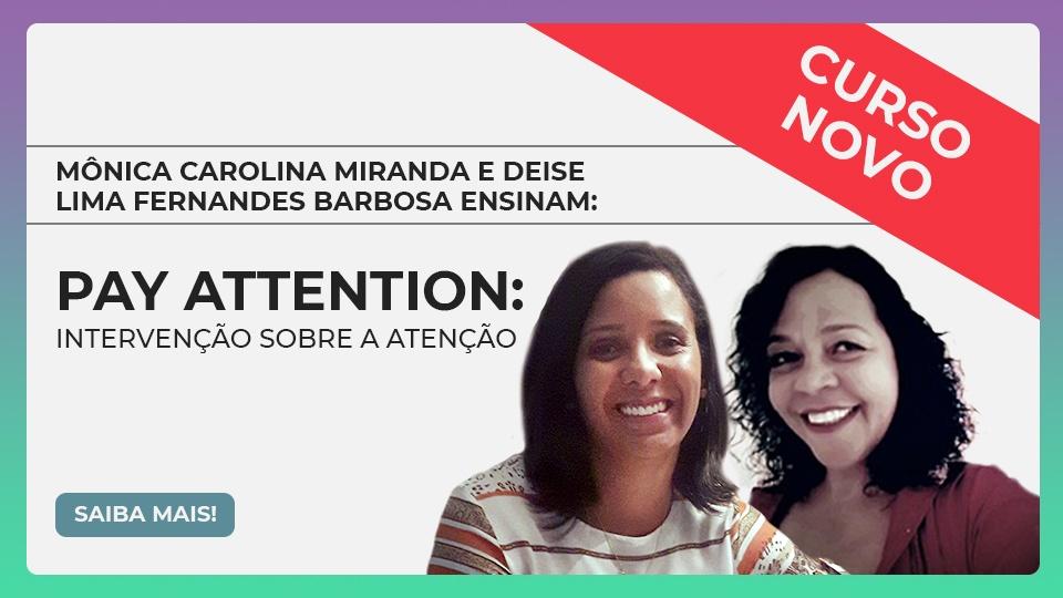 Intervenção sobre a Atenção: Pay Attention!
