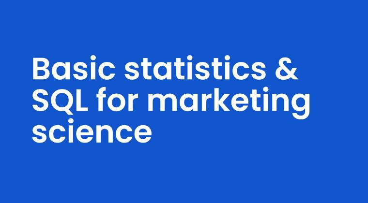 Basic statistics & SQL for marketing science