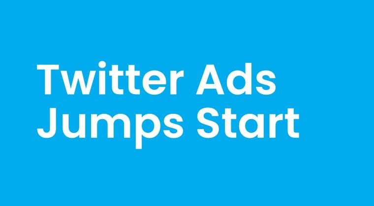 Twitter Ads Jumps Start