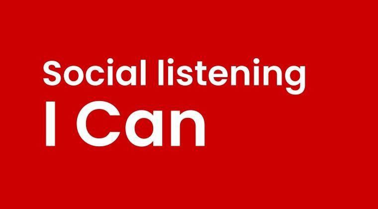 Social listening I Can
