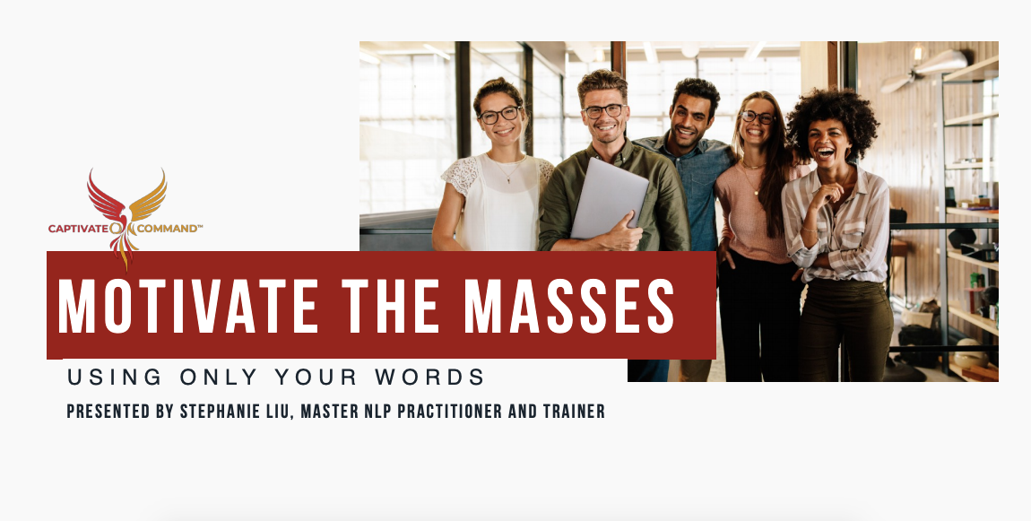 Captivate on Command: How to Motivate the Masses Using Only Your Words