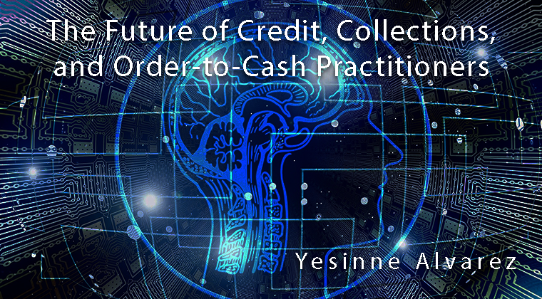 Future of Credit, Collections, and Order to Cash Practioners