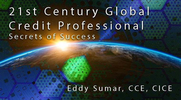 21st Century Global Credit Professional:  Secrets of Success