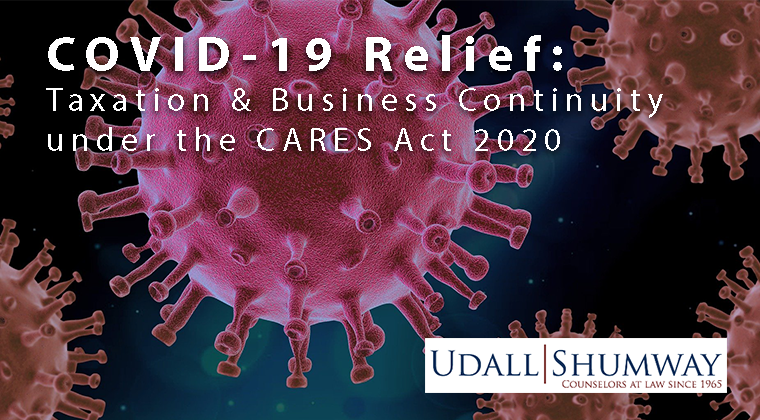 COVID-19 Relief: Taxation and Business Continuity under the CARES Act 2020