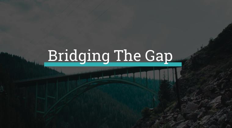Course 3 - Bridging the Gap