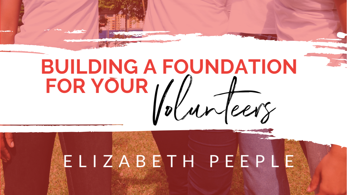 Building a Foundation for Your Volunteers- Ebook