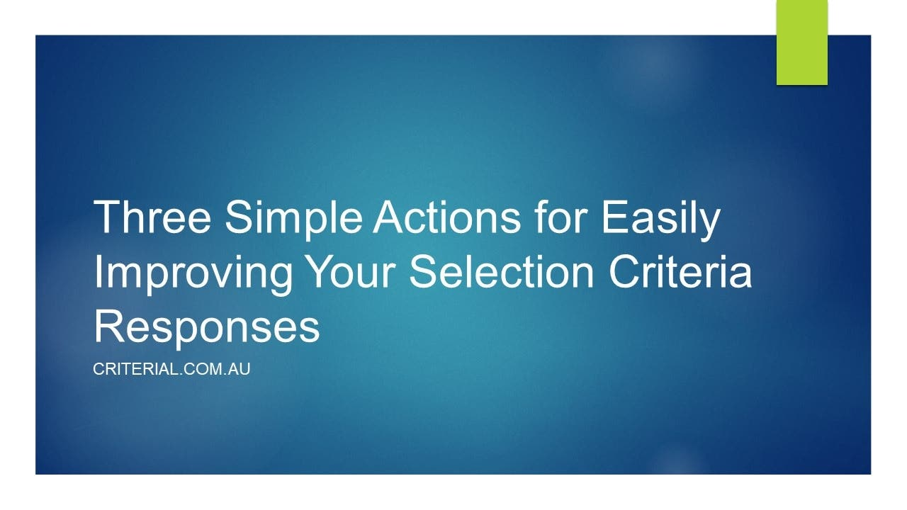 Three Simple Actions for Easily Improving Your Selection Criteria Responses