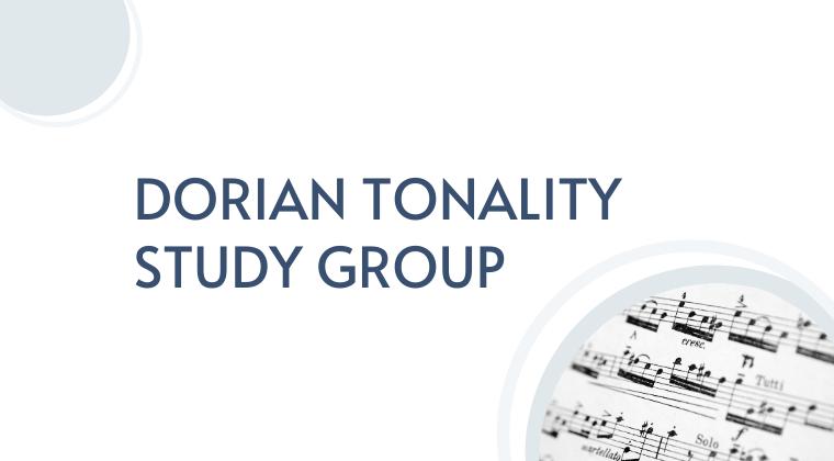 Dorian Tonality Study Group
