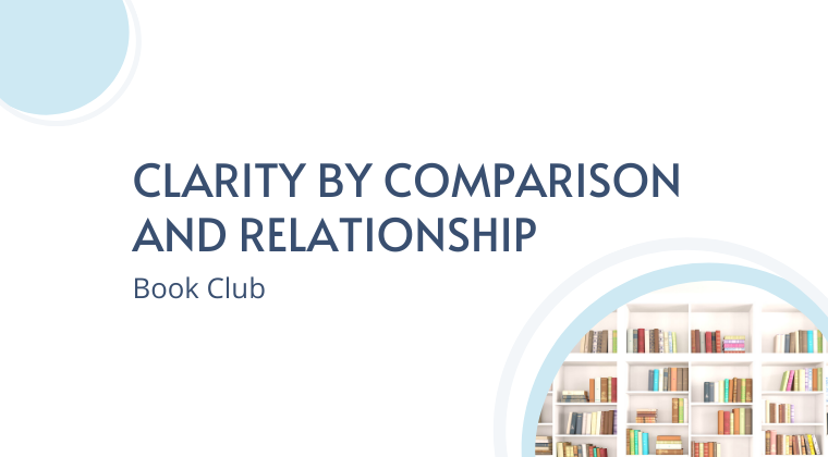 Book Club - Clarity by Comparison and Relationship