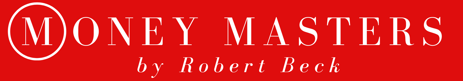 MONEY MASTERS by Robert Beck