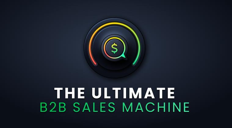 The Ultimate B2B Sales Machine