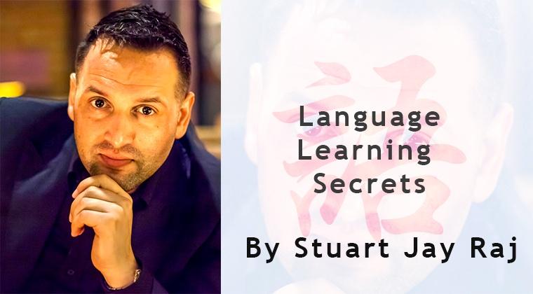 Language Learning Secrets with Stuart Jay Raj