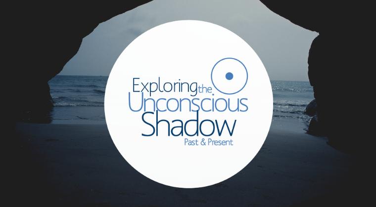 Exploring the Unconscious Shadow: Past & Present