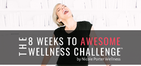 The 8 Weeks to Awesome Wellness Challenge™️