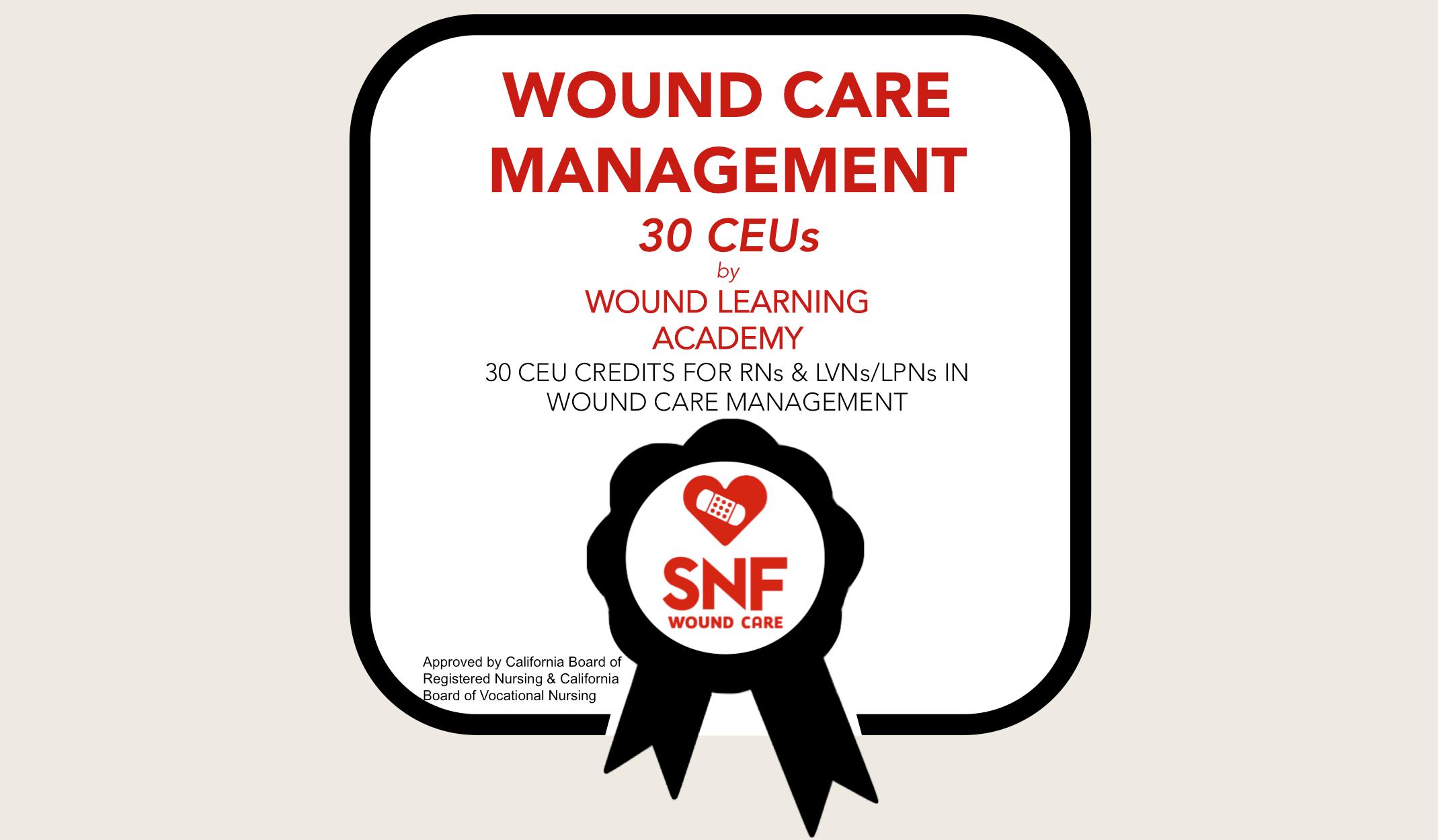 30 CEUs in Wound Care Management
