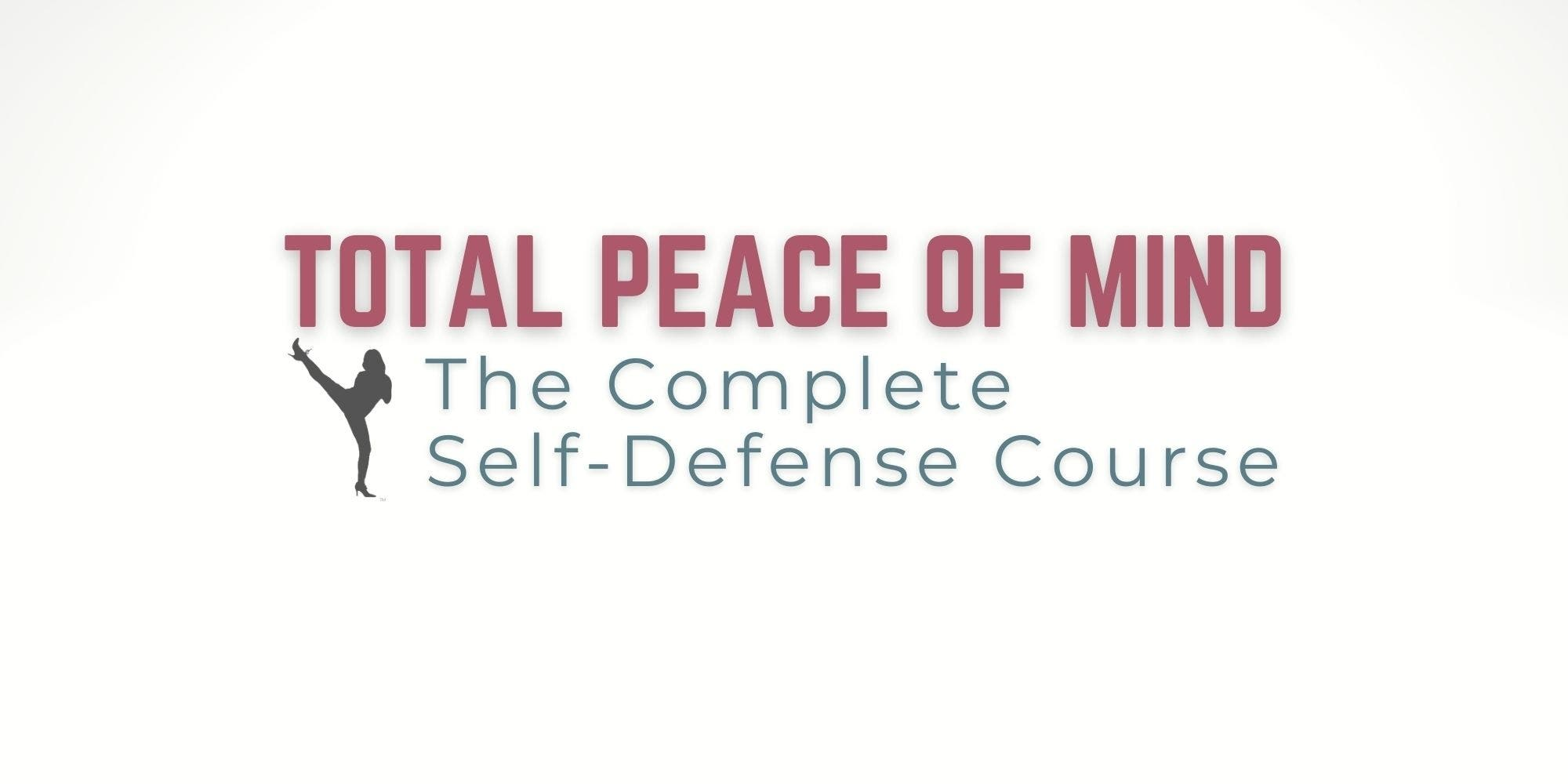 Total Peace of Mind - The Complete Self-Defense Package