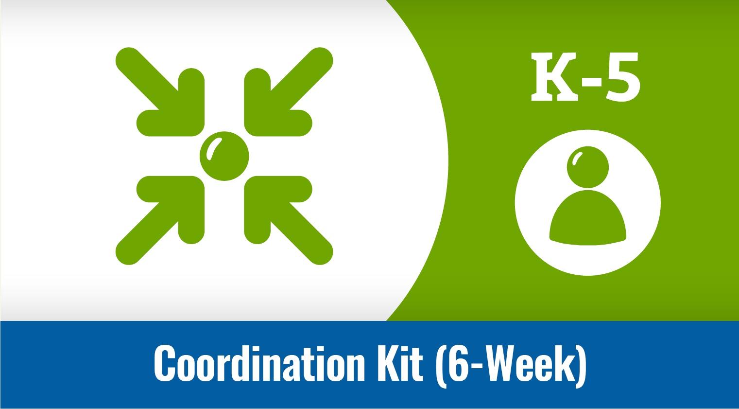 Coordination Kit: 6-Week
