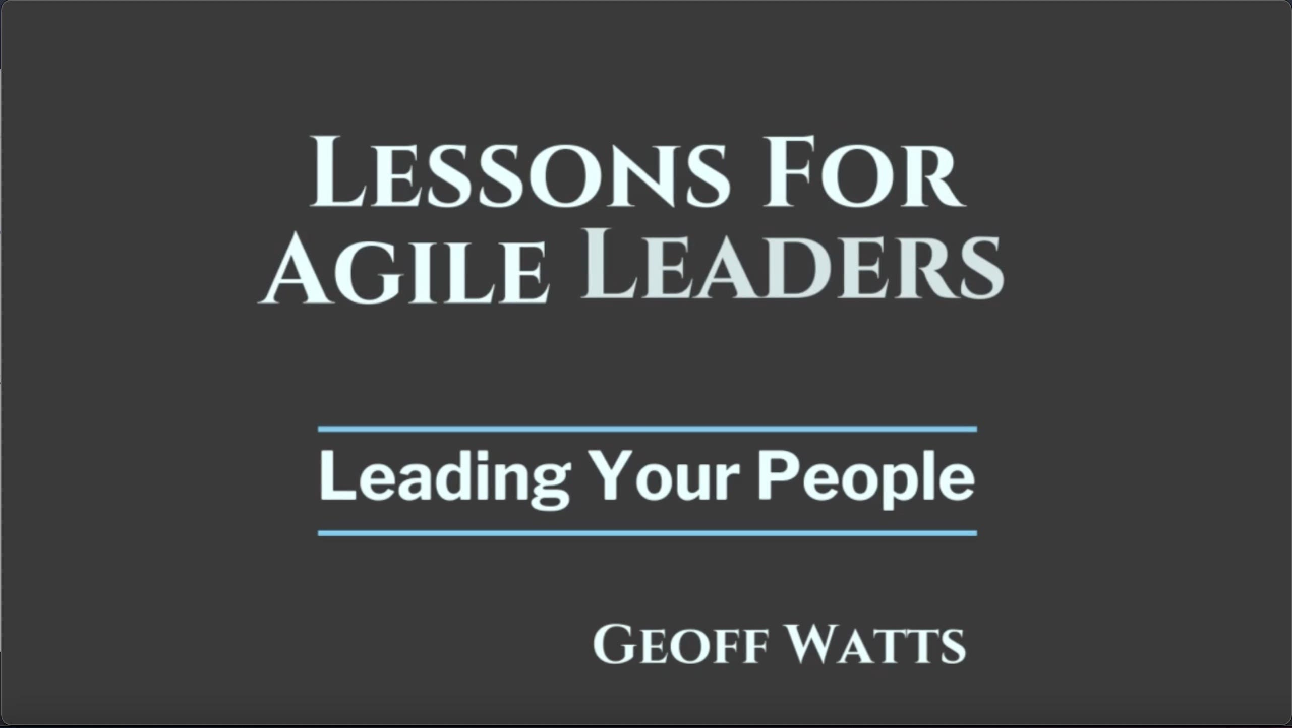 Lessons For Agile Leaders 1 - Leading Your People