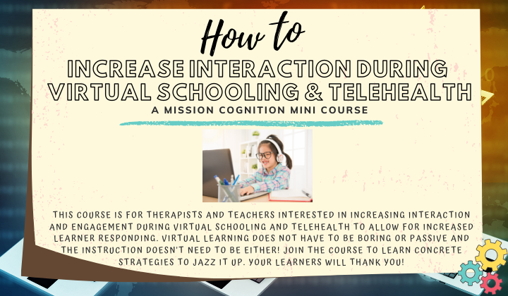 Increasing Interaction During Virtual Schooling & Telehealth: For teachers & therapists