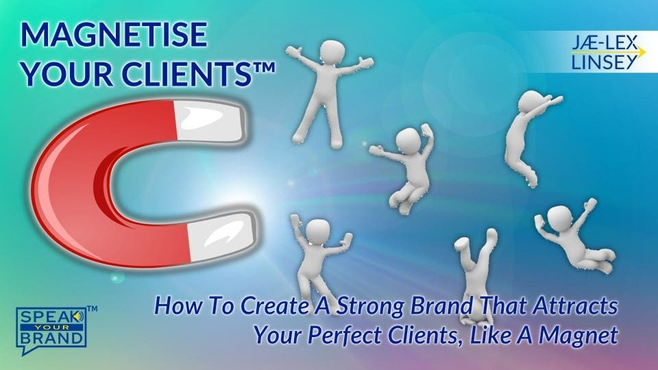 Magnetise Your Clients™