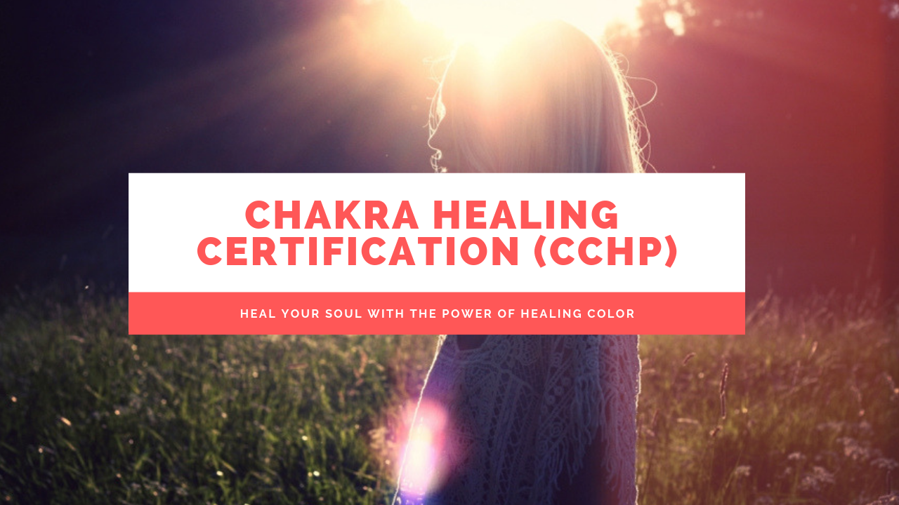 Chakra Healing Practitioner Certification (CCHP)