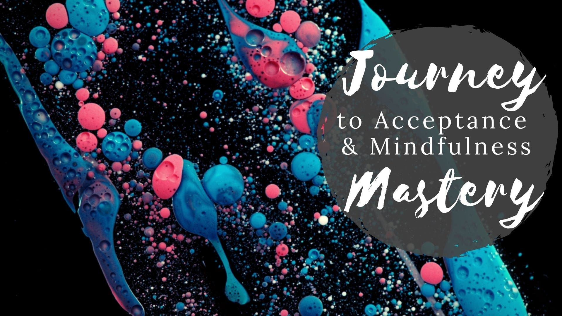 Journey to Acceptance & Mindfulness Mastery