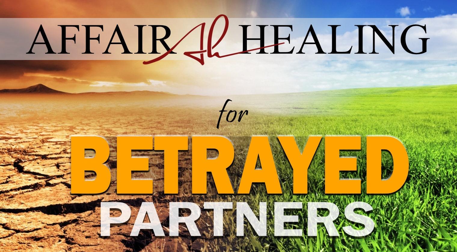 Affair Healing for Betrayed Partners