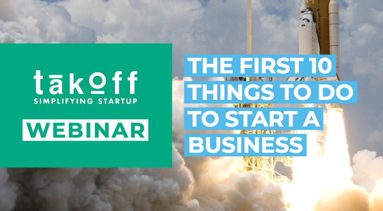 The First 10 Things to Do to Start a Business | Webinar