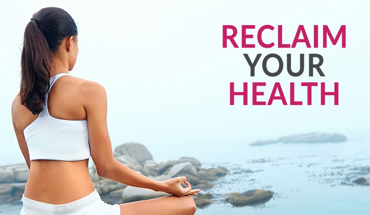 START RECLAIMING YOUR HEALTH