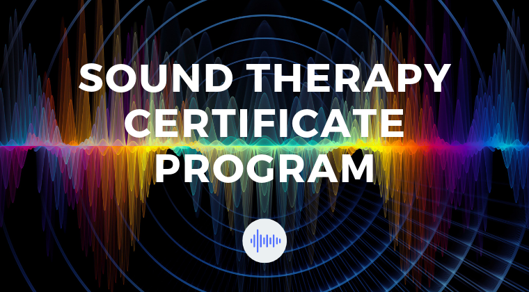 LEVEL I: Sound Therapy Certificate Program