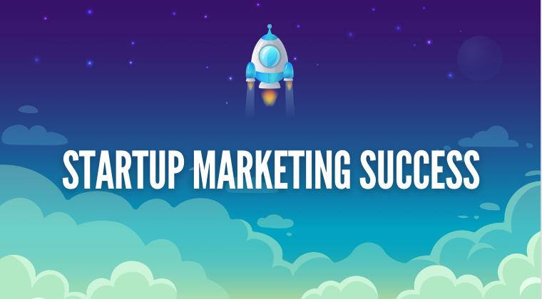 Startup Marketing Success