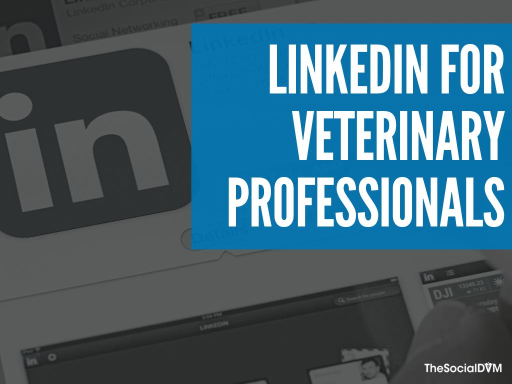 LinkedIn for Veterinarians & Practices