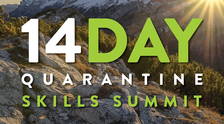14-Day Quarantine Outdoor Skills Summit