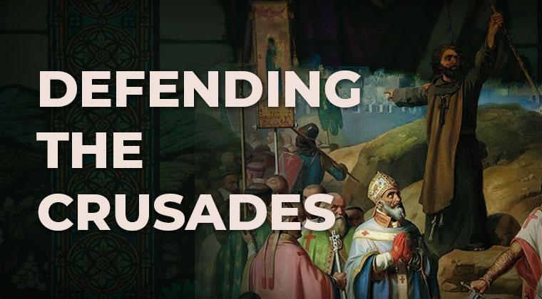 Defending the Crusades