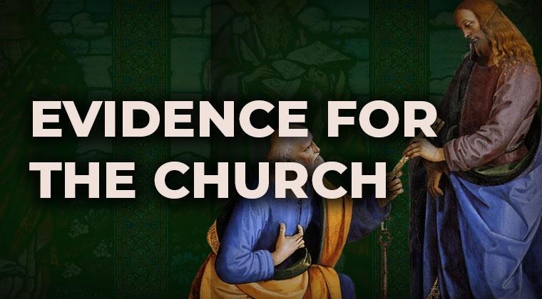 Evidence for the Church