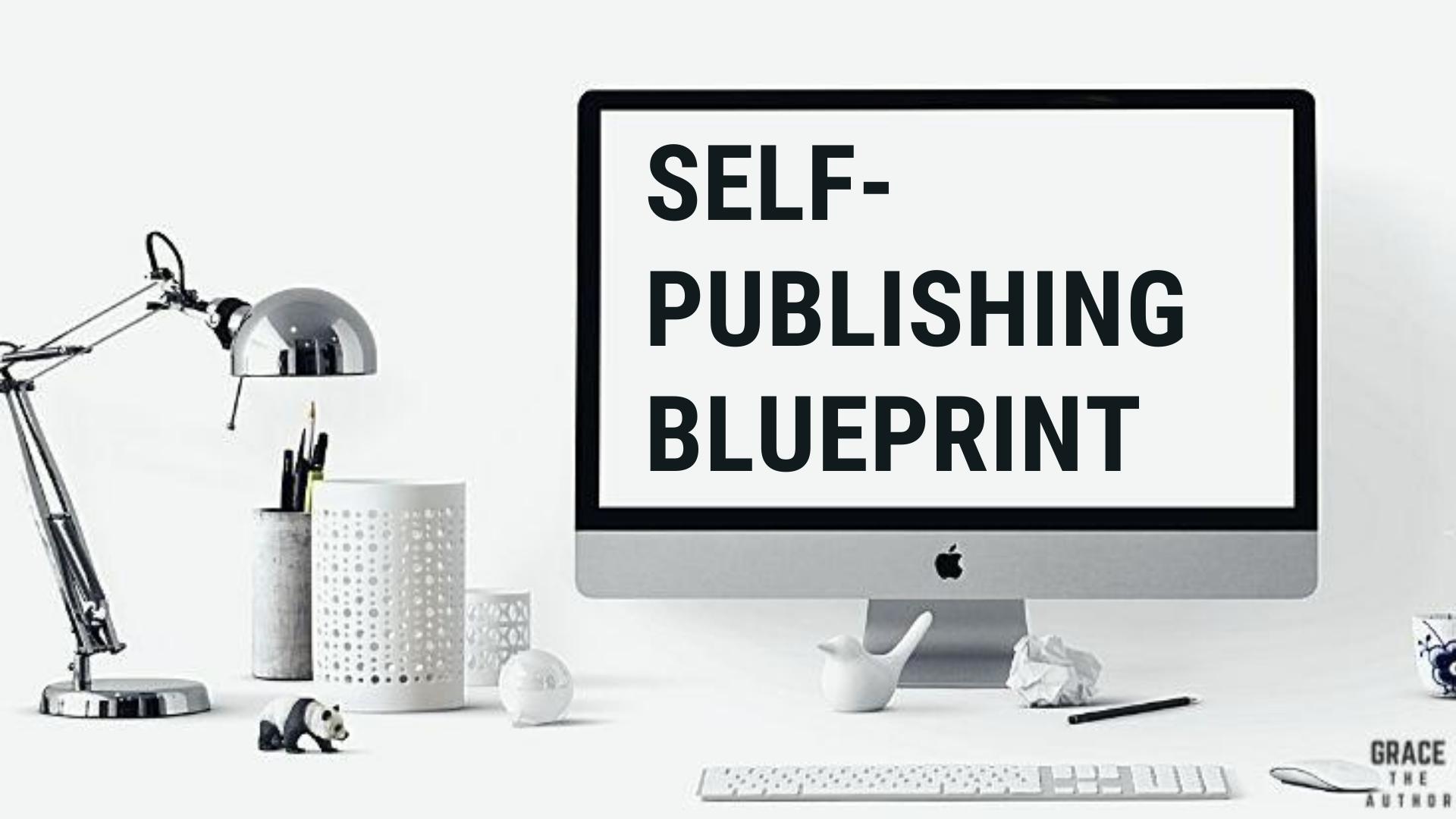 Self-Publishing Blue-Print