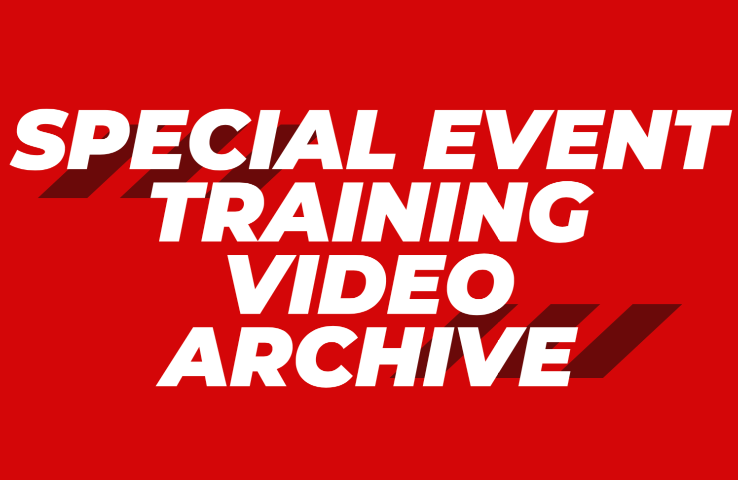 Special Events Training Videos