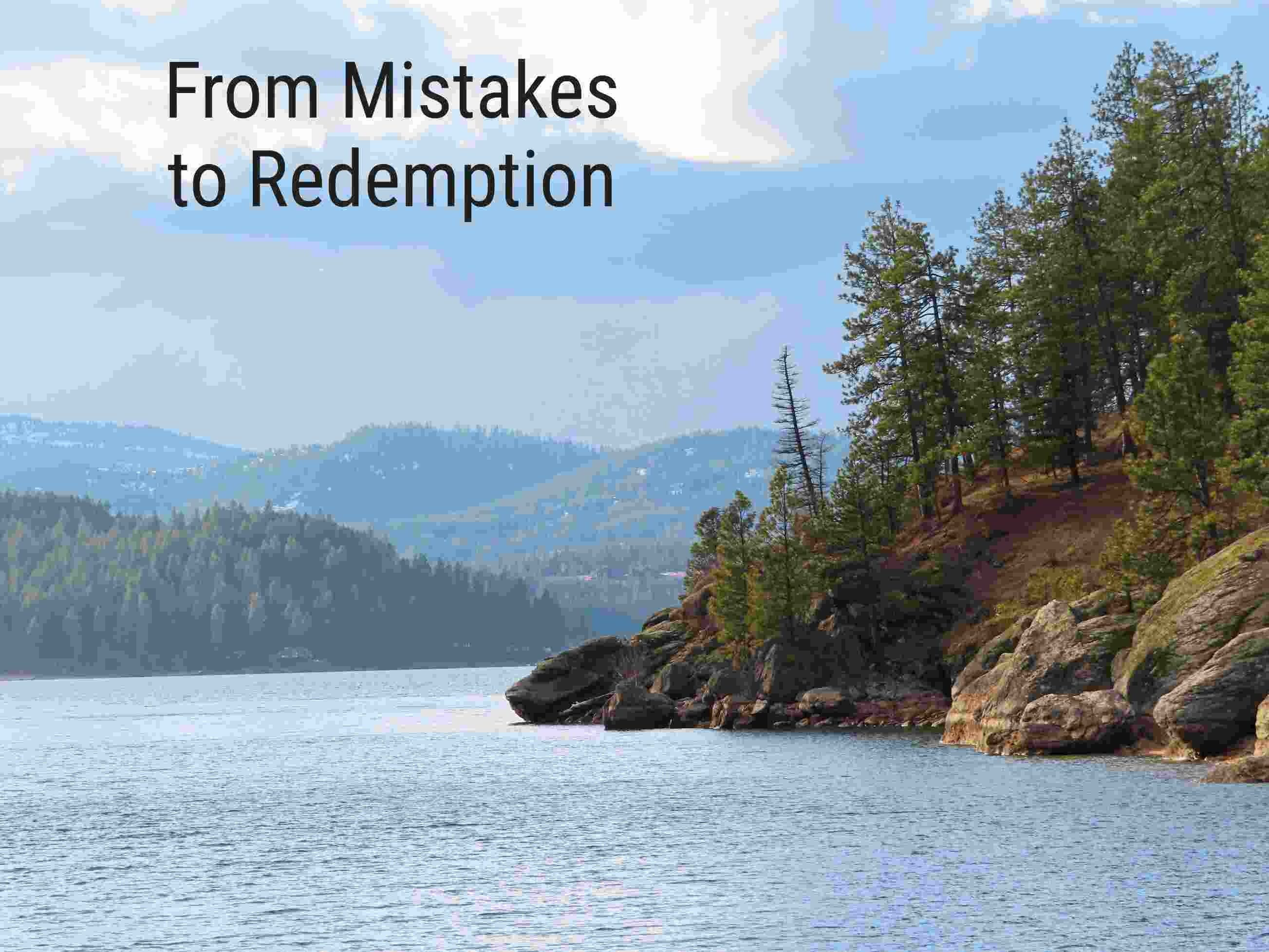 From Mistakes to Redemption