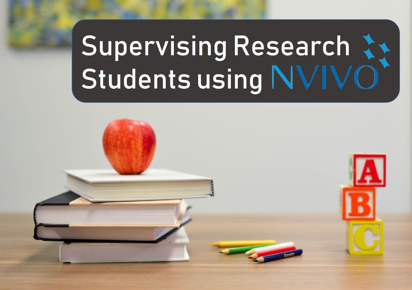 Supervising Research Students Using NVivo 12