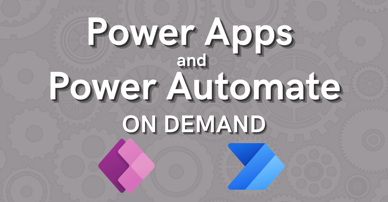 Power Apps and Power Automate On Demand