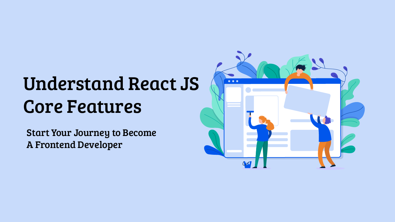 Understand ReactJS Core Feature - Absolute Beginner   Stack Learn & Stack School Course