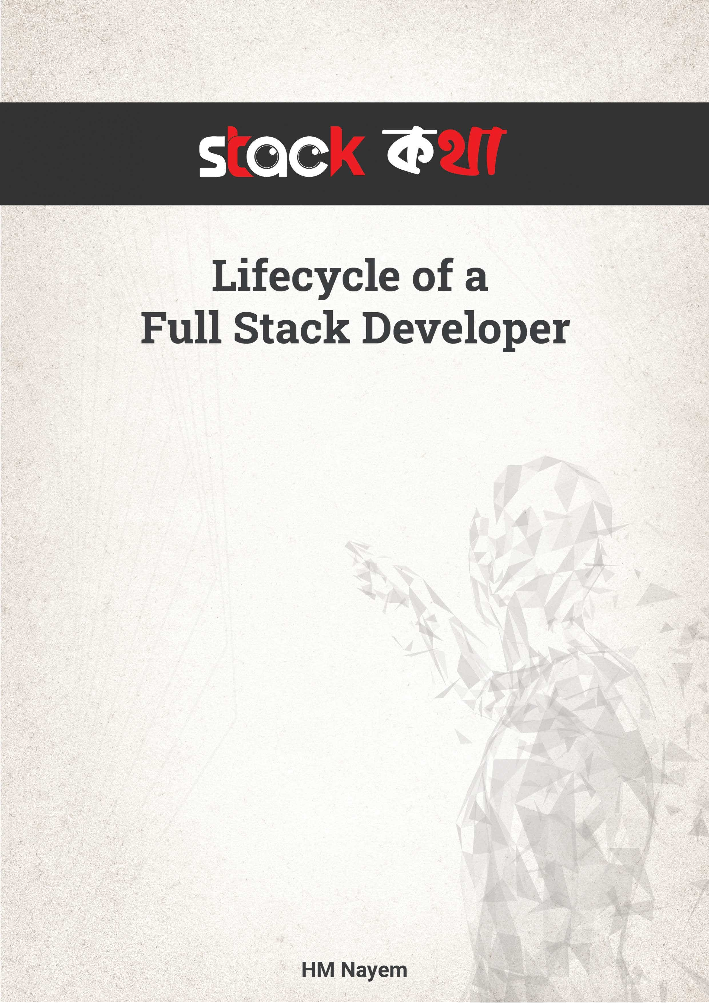 Stack Kotha - Lifecycle of A Full Stack Developer