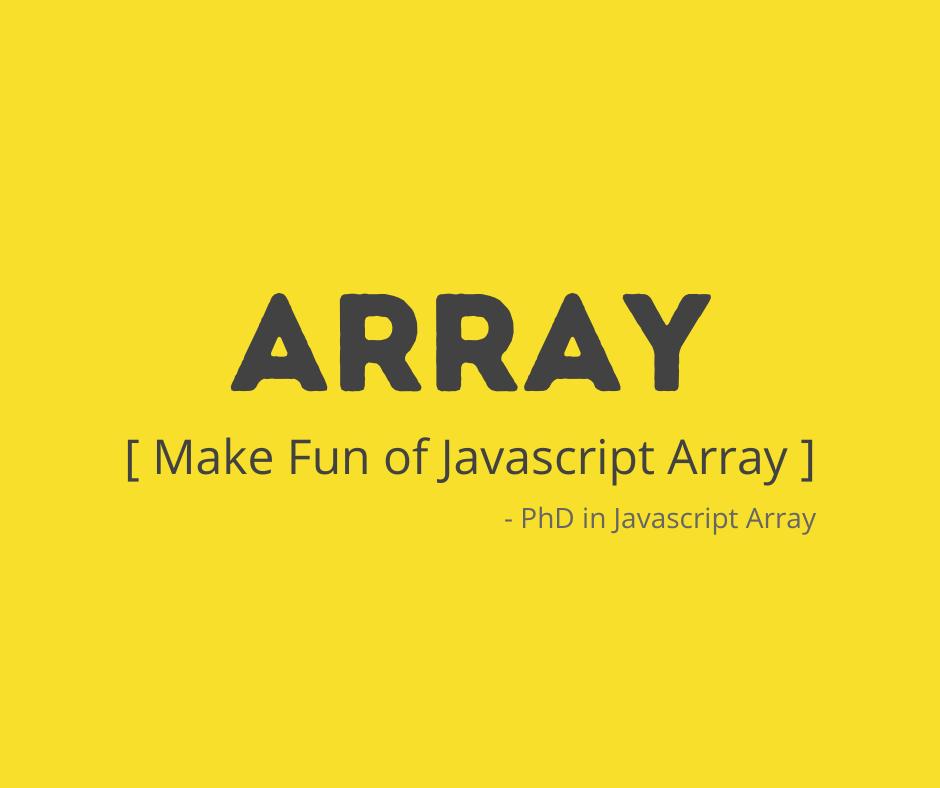 Make fun of javascript array