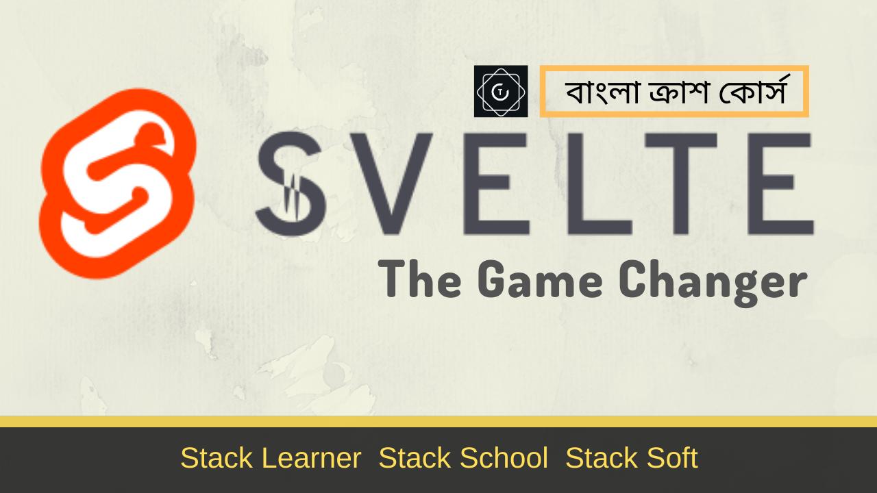 Svelte 3 Crash Course By Stack School & Stack Learner
